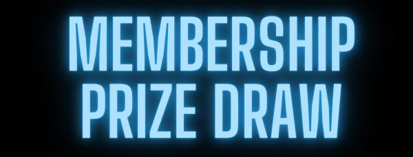 Renew your Membership to be entered into our Prize Draw!